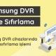 Samsun DVR şifre sıfırlama