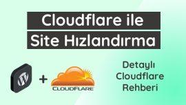 Cloudflare Nedir? Cloudflare ile Site Hızlandırma
