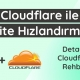 Cloudflare Nedir, Cloudflare ile site hızlandırma