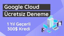 Google Cloud Ücretsiz Deneme