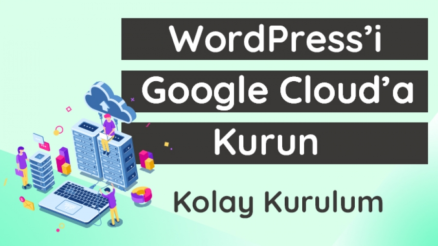 Wordpress'i Google Cloud'a kurun