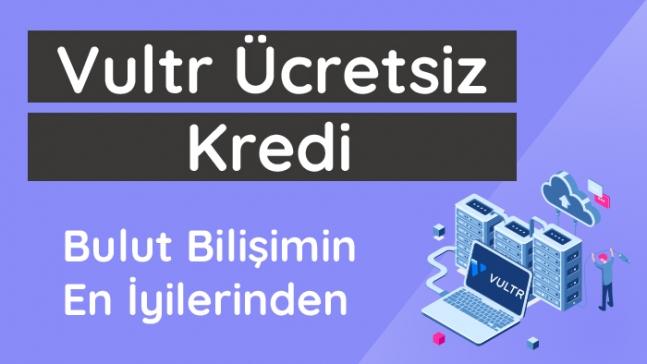 Vultr Ücretsiz Kredi