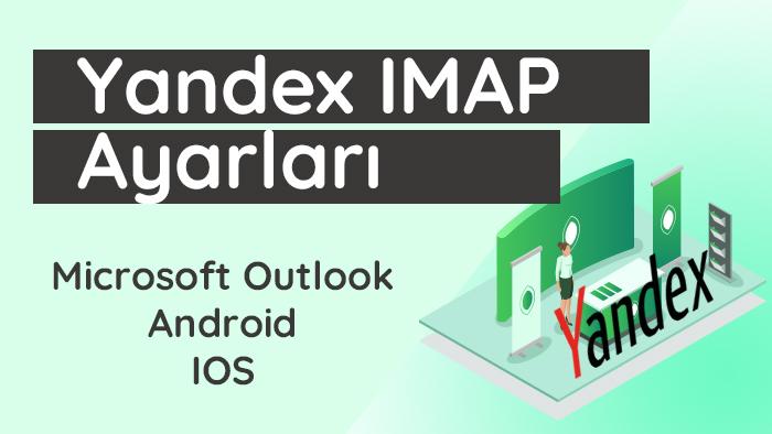 Yandex IMAP ayarları.
