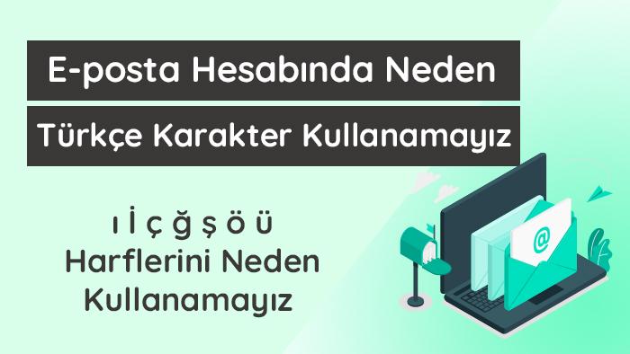 E-posta hesabında neden türkçe karakter kullanamayız