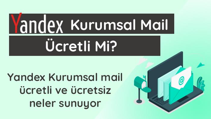 Yandex kurumsal mail ücretli mi