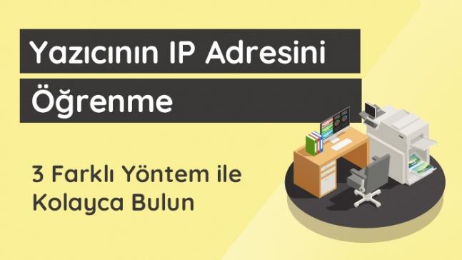Yazıcının IP Adresini Bulma
